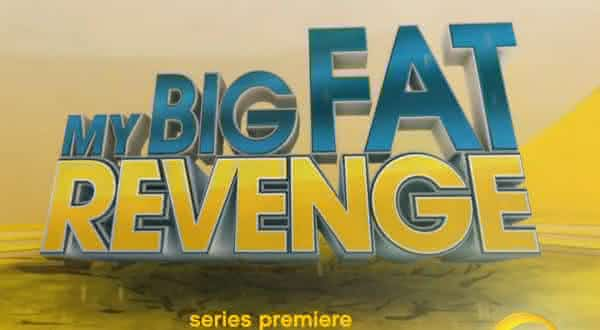My Big Fat Revenge entre os reality shows mais crueis do mundo