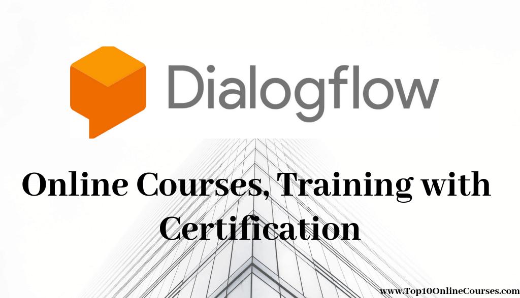 Best Dialogflow Online Courses, Training with