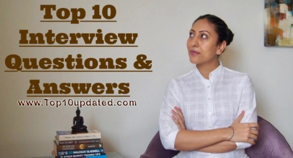 Top Ten Worldwide Interview Questions Answers Best Questions Answers