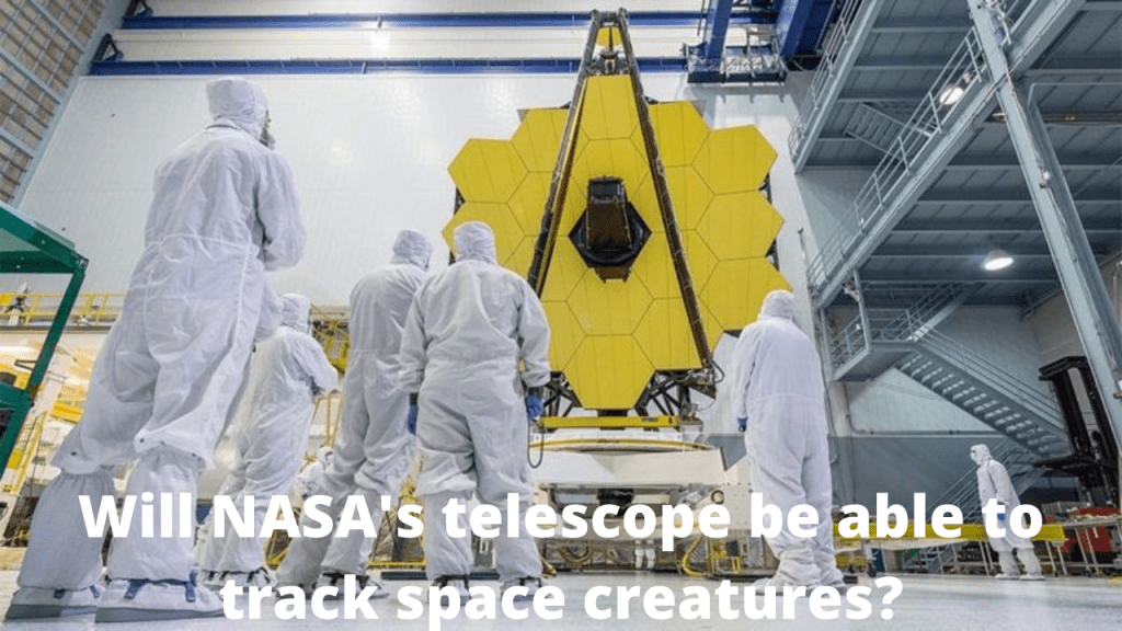 Will NASA's telescope be able to track space creatures?
