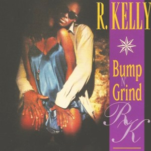 BUMP N' GRIND R Kelly