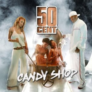 002 Candy Shop 50 Cent