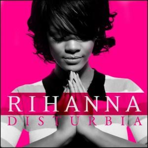 Rihanna-disturbia-official