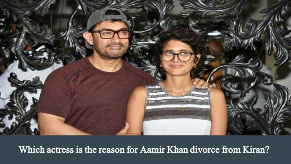 Which actress is the reason for Aamir Khan divorce from Kiran?