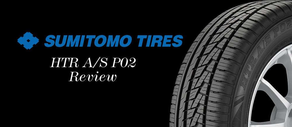 Sumitomo Tire Reviews >> Sumitomo Htr A S P02 Comprehensive Tire Review