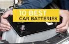 10 Best Car Batteries Money Can Buy