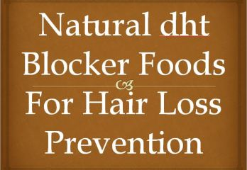 Natural DHT Blocker Foods For Hair Loss Prevention