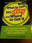 What to Sell on eBay and Where to Get It : The Definitive Guide to Pr