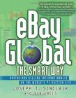 eBay Global the Smart Way: Buying and Selling Internationally on the World's #1