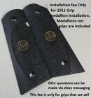 #5501 Grip Medallion installation Service Fee on 1911 grips that we