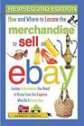How and Where to Locate Merchandise to Sell on eBay: Insider Information You…