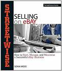 Streetwise Selling on EBay : How to Start, Manage, and Maximize a Successful eBa