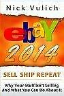 Ebay 2014: Why You're Not Selling Anything on Ebay, and What You