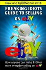 FREAKING IDIOTS GUIDE TO SELLING ON EBAY: HOW ANYONE CAN By Nick Vulich **NEW**