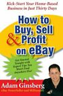 How to Buy, Sell, and Profit on eBay: Kick-Start Your Home-Based Business i