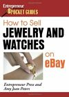 HOW TO SELL JEWELRY AND WATCHES ON EBAY By Entrepreneur Press **Excellent**