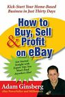 How to Buy, Sell, and Profit on eBay Kick-Start Your Home-Based Business in Jus