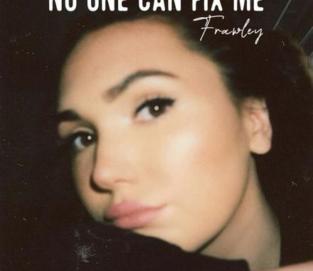 DOWNLOAD MP3: Frawley - No One Can Fix Me