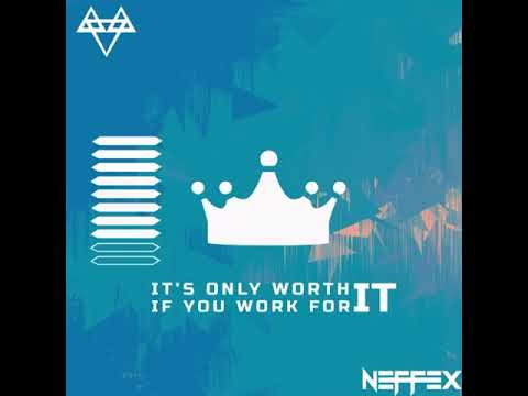 Download IT'S ONLY WORTH IT IF YOU WORK FOR IT by NEFFEX mp3 audio download