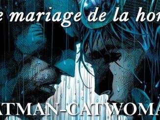 Pourquoi le mariage de Batman et Catwoman est-il une (énorme) déception ? [critique de Batman #50]