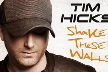 tim-hicks-new-album-shake-these-walls