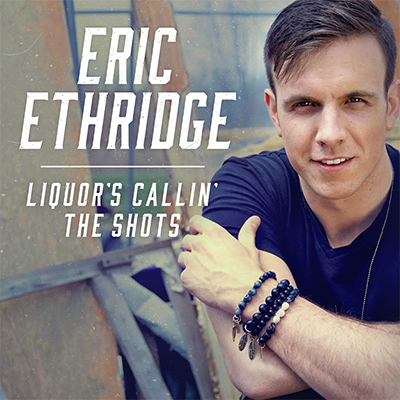 Eric Ethridge Liquor's Callin' the Shots