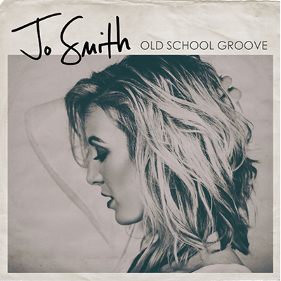 Jo Smith Old School Groove - New Country Releases