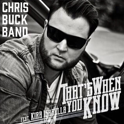 Chris Buck Band That's When You Know