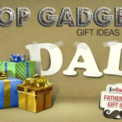Top 10 Gadget Gift Ideas For Dad