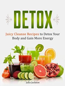 Detox-Juicy-Cleanse-Recipes-to-Detox-Your-Body-and-Gain-More-Energy-Detox-detox-diet-detox-cleanse-0