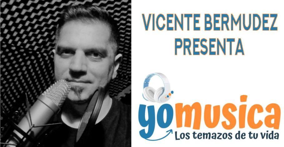 VICENTE BERMUDEZ YO MUSICA - LOS TEMAZOS DE TU VIDA - Topdisco Radio