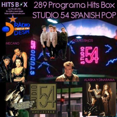289 Programa Hits Box - Studio 54 Barcelona Vinyl Collection Spanish Pop - Topdisco Radio - Dj. Xavi Tobaja