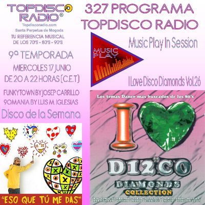 327 Programa Topdisco Radio Music Play I Love Disco Diamonds Vol 26 in session - Funkytown - 90mania - 17.06.20