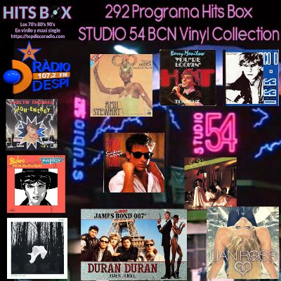 292 Programa Hits Box - Studio 54 Barcelona Vinyl Collection- Topdisco Radio - Dj. Xavi Tobaja