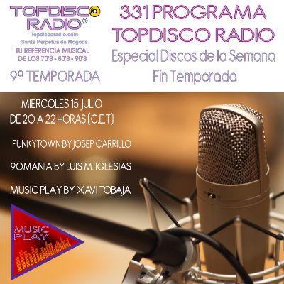 331 Programa Topdisco Radio Fin de Temporada RSZ 15.07.20