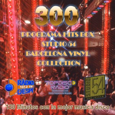 300 Programa Hits Box COVER - Topdisco Radio - Studio 54 Barcelona - Radio Despi