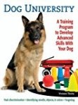 Dog University: A Training Program to Develop Advanced Skills with Your Dog by Viviane Theby