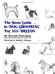The Stone Guide to Dog Grooming for All Breeds Hardcover by Ben Stone and Pearl Stone (1981)