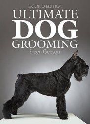 Ultimate Dog Grooming by Eileen Geeson, Barbara Vetter, Lia Whitmore (2015)