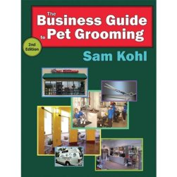 Petedge The Business Guide To Pet Grooming by Sam Kohl
