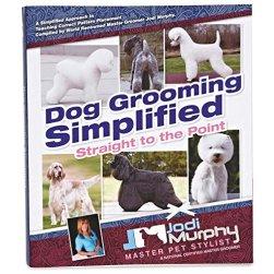 Dog Grooming Simplified by Jodi Murphy (2014)