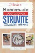 Homemade Dog Food for Struvite Bladder Stones Recipe
