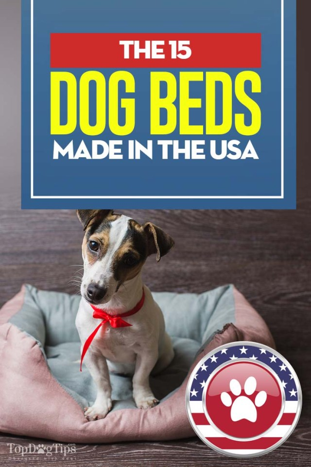 Top 15 Best Rated Dog Beds Made in USA