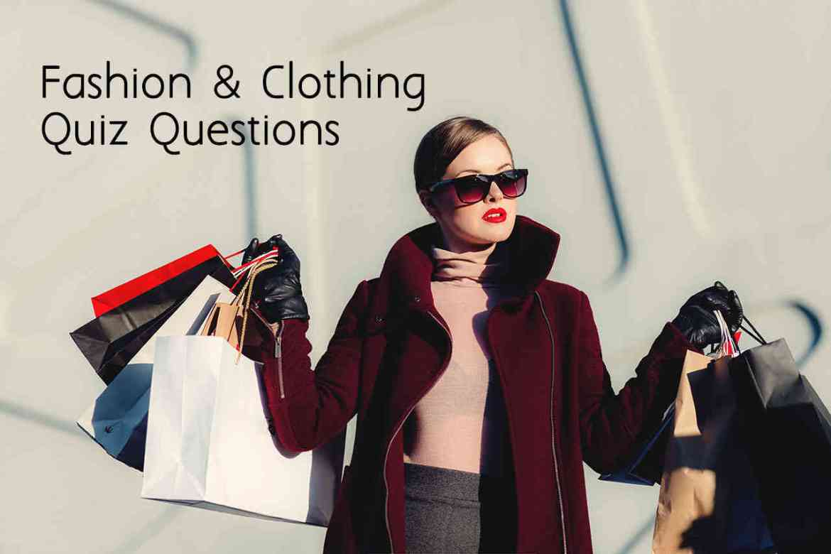 Fashion and Clothing Quiz Questions Answers
