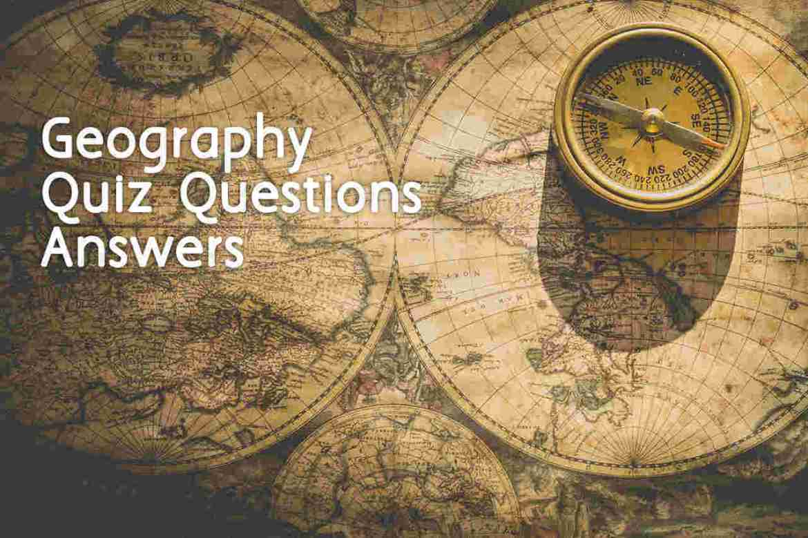 Geography Quiz Questions Answers – Learn More about Geography