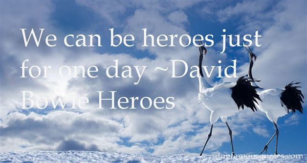 David Bowie Heroes Quotes