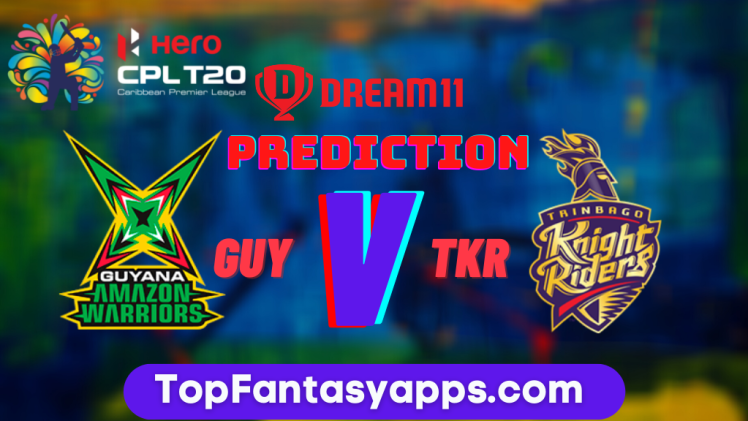TKR vs GUY Dream11 Team Prediction Today's Match CPL, 100% Winning