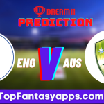 ENG vs AUS Dream11 Team Prediction For Today's Match, 100% Winning