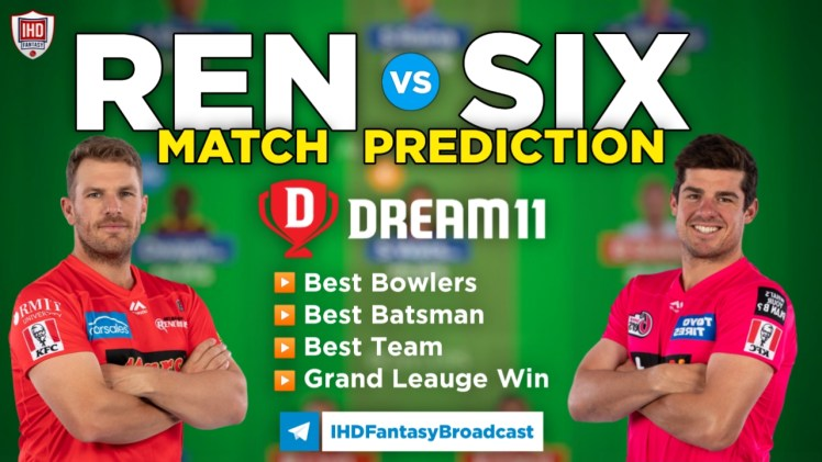 REN vs SIX Dream11 Team Prediction Today's BBL Match,100% Winning