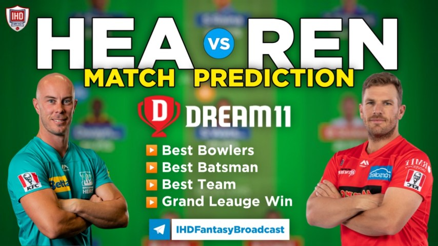 HEA vs REN Dream11 Team Prediction Today's BBL Match, 100% Winning